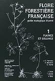 Flore forestière française (guide écologique illustré) , tome 1: Plaines et collines