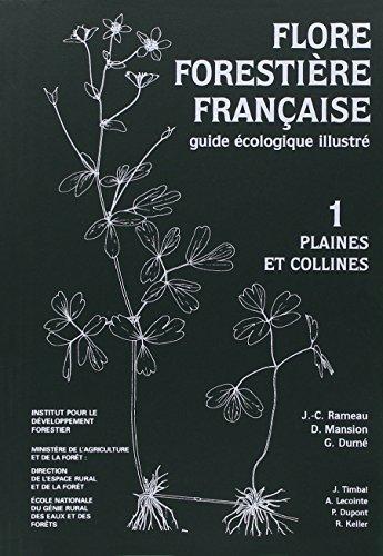 Flore forestière française (guide écologique illustré) , tome 1