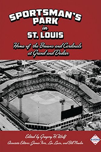 Sportsman's Park in St. Louis: Home to the Browns and Cardinals at Grand and Dodier (The SABR Digital Library Book 52) (English Edition) por Gregory Wolf