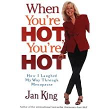 When You're Hot, You're Hot: How I Laughed My Way Through Menopause