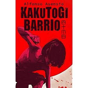 Kakutogi Barrio: Kakutogi Kraze Libro Uno