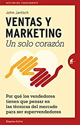 Ventas y Marketing, un solo corazón / Duct Tape Selling, Think Like a Marketer - Sell Like a Superstar