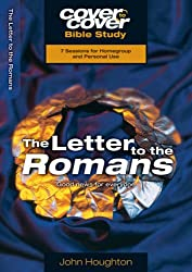 The Letter to the Romans: Good News for Everyone (Cover to Cover Bible Study) (Cover to Cover Bible Study Guides)