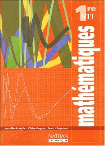 Mathématiques, 1re STI. Livre de l'élève