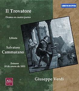 Il Trovatore. Libreto de la ópera de Verdi en italiano y traducción al español (Libretos de Ópera - Verdi Vol. 18) (Italian Edition) de [Laiseca, Aitor]