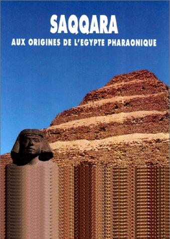 Saqqara, aux origines de l'Egypte pharaonique