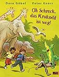 Oh Schreck, das Krokodil ist weg: vierfarbiges Bilderbuch