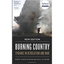Burning Country - New Edition: Syrians in Revolution and War