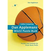 Dan Applemans Win32 Puzzle-Buch: Puzzles und Tutorials für Visual Basic-Profis (Galileo Computing)