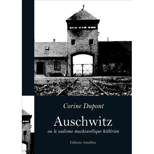 Auschwitz Ou le Sadisme Machiavelisme Hitlerien