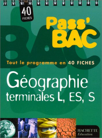 Pass'Bac : Géographie, terminales L - ES - S (Fiches)
