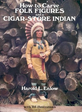 How to Carve Folk Figures and a Cigar-store Indian (Dover Pictorial Archive Series)