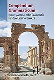 Compendium Grammaticum. Kurze systematische Grammatik für den Lateinunterricht (Lernmaterialien) - Hans Baumgarten