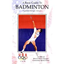 A Basic Guide to Badminton (Official U.S. Olympic Committee Sports S.)