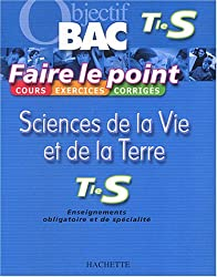 Faire le point : Sciences de la vie et de la terre, terminale S
