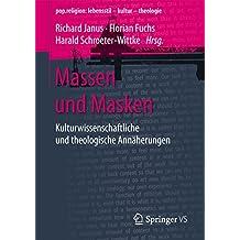 Massen und Masken: Kulturwissenschaftliche und theologische Annäherungen (pop.religion: lebensstil – kultur – theologie)