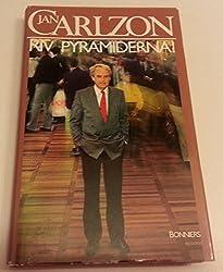Riv pyramiderna!: En bok om den nya manniskan, chefen och ledaren (Swedish Edition)