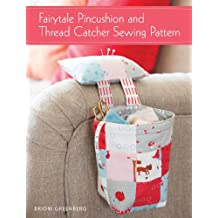 Fairytale Pincushion and Thread Catcher Sewing Pattern
