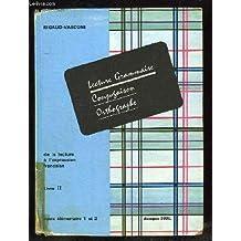 De la lecture à l'expression française : Livre 2, Lecture, grammaire, conjugaison, orthographe cours élémentaire 1 et 2 - Une méthode d'enseignement du français