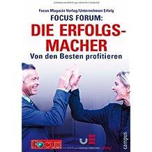 FOCUS FORUM: Die Erfolgsmacher: Von den Besten profitieren