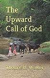 THE UPWARD CALL OF GOD (Overcomers)