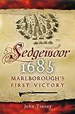 Sedgemoor 1685: Marlborough's First Command