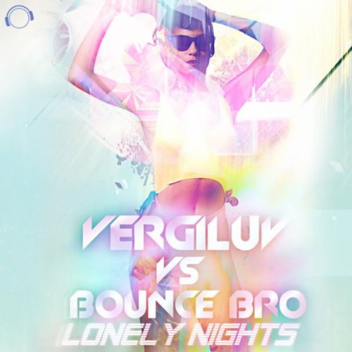 Vergiluv vs. Bounce Bro-Lonely Nights