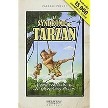 Le syndrome de Tarzan - Libérez-vous des lianes...