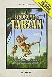 le syndrome de tarzan lib?rez vous des lianes