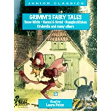 Grimm's Fairy Tales: Snow White, Hansel and Gretel, Rumplestiltsken, Cinderella and Many Others