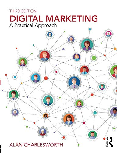Digital Marketing: A Practical Approach por Alan Charlesworth