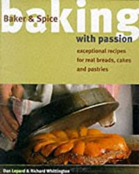 Baking With Passion: Exceptional Recipes for Real Breads, Cakes and Pastries