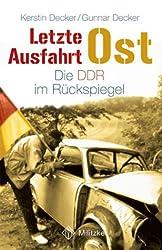 Letzte Ausfahrt Ost: Die DDR im Rückspiegel