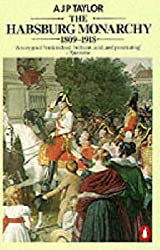 The Habsburg Monarchy 1809-1918: A History of the Austrian Empire and Austria-Hungary