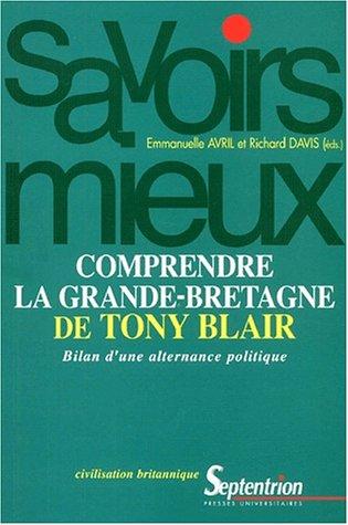 Comprendre la Grande-Bretagne de Tony Blair : Bilan d'une alternance politique