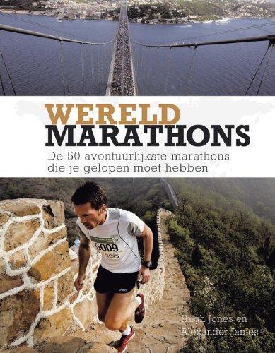 Tirion sport Wereldmarathons: de 50 avontuurlijkste marathons die je gelopen moet hebben par Hugh Jones