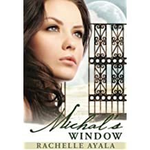 Michal's Window by Rachelle Ayala (2012-04-12)