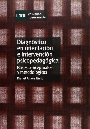Diágnostico en orientación e intervención psicopedagógica : bases conceptuales y metodológicas por Daniel Anaya Nieto