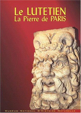 Le lutétien : La pierre de Paris par François Fröhlich