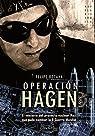 Operacion Hagen par Felipe Botaya García