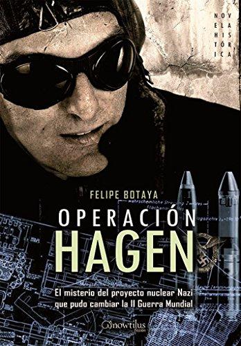 Operacion Hagen (Novela Histórica) por Felipe Botaya García