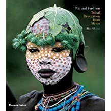 Natural Fashion : Tribal Decoration Africa