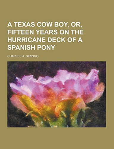 A Texas Cow Boy, Or, Fifteen Years on the Hurricane Deck of a Spanish Pony