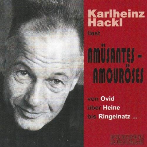 Preisvergleich Produktbild Karlheinz Hackl Liest Amüsantes - Amouröses (Aufnahme Theater Akzent 21.10.2000)