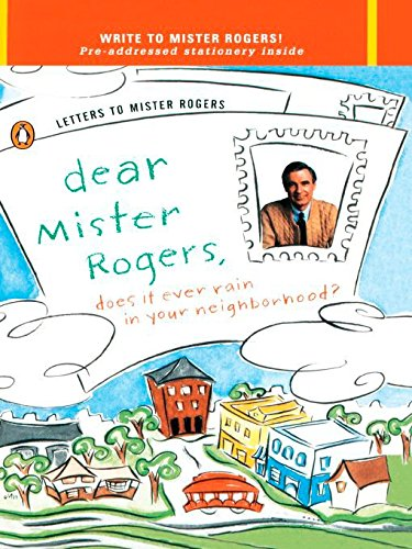 Pdf Free Download Dear Mr Rogers Does It Ever Rain In Your Neighborhood Letters To Mr Rogers Read Online By Fred Rogers Uh8ygy7g6t76y7h7