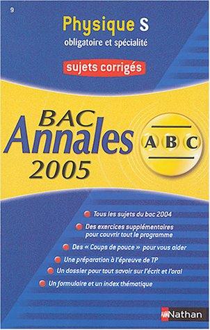 Physique Bac S : Sujets corrigés par Michel Faye
