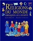 Les religions du monde expliquées aux enfants