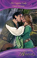 His Captive Lady (Mills & Boon Historical) (Wessex Weddings, Book 3)