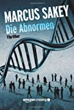 """Die Abnormen (""""Die Abnormen""""-Serie 1) (German Edition)"""