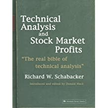 Technical Analysis and Stock Market Profits: The Real Bible of Technical Analysis